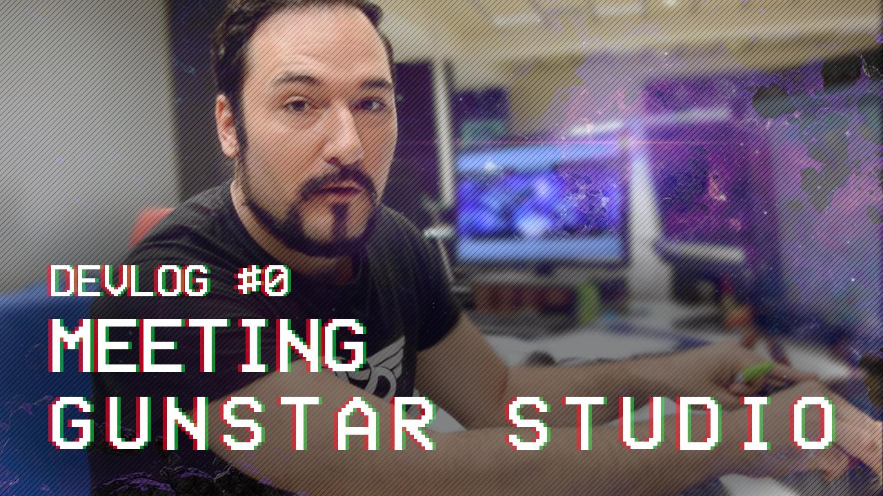 Meeting Gunstar Studio